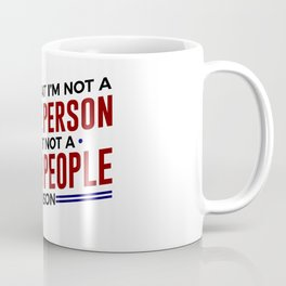 Not A Stupid People Person Coffee Mug