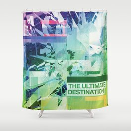 The Ultimate Destination (mixed media) Shower Curtain