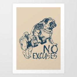NO EXCUSES Art Print