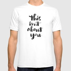 this isn't about you White Mens Fitted Tee MEDIUM