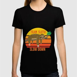 Team Sloth Slow Down - Relaxing Sloth Hanging Out Chillin T-shirt