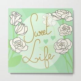 Sweet Life Metal Print