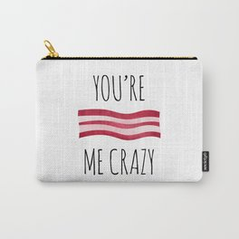 You're Bacon Me Crazy Carry-All Pouch