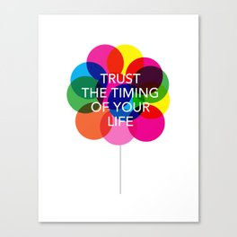Trust the Timing of your life Canvas Print