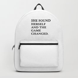 She found herself and the game changed Backpack