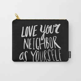 Love Your Neighbor II Carry-All Pouch