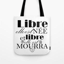 Libre elle est NÉE - Carmen Tote Bag