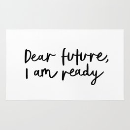 Dear Future I Am Ready modern black and white minimalist typography poster home room wall decor Rug