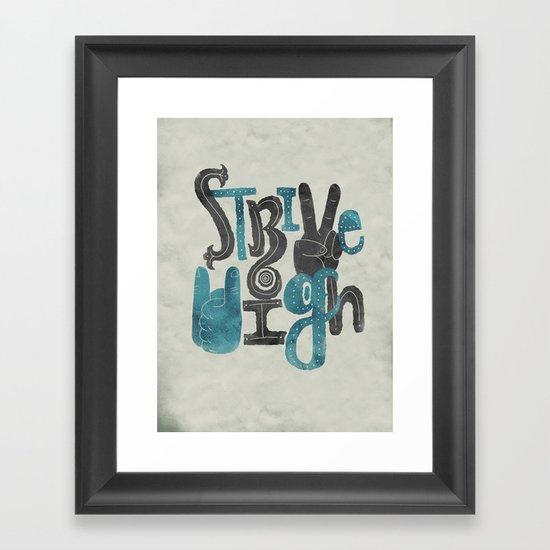 Strive High Framed Art Print