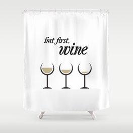 First, White Wine Shower Curtain