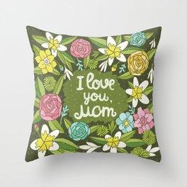 I love you, Mom Throw Pillow