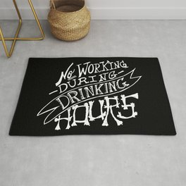 No Working During Drinking Hours Rug