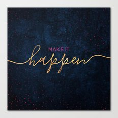 Make it happen / 2 Canvas Print