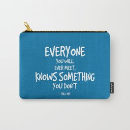 Everyone Knows Something Quote - Bill Nye Carry-All Pouch