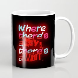 Where There's a Way Coffee Mug