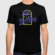 Life Is a Driveway MEDIUM Black Mens Fitted Tee