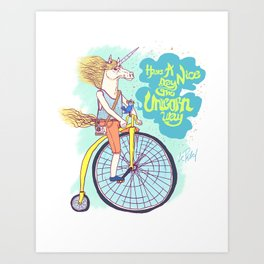 Have A Nice Day The Unicorn Way Art Print