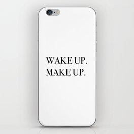 Wake up. Make up. iPhone Skin