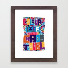 Color my life with the chaos of trouble. Framed Art Print