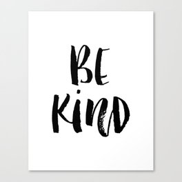 Be Kind watercolor modern black and white minimalist typography home room wall decor Canvas Print