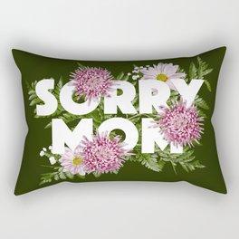 Sorry Mom Rectangular Pillow