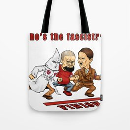 Who's The Fascist? Tote Bag
