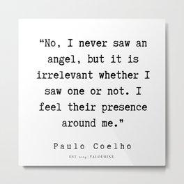 98 | Paulo Coelho Quotes | 190703 Metal Print