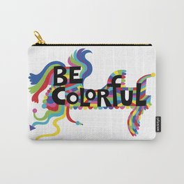 Be Colorful Carry-All Pouch