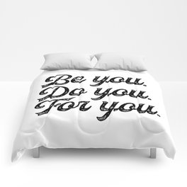 Be you. Do you.For you. Comforters