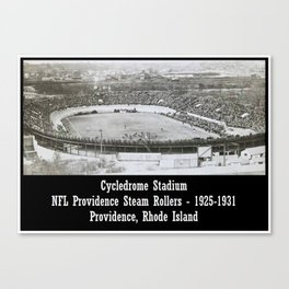 Providence Steam Rollers Cycledrome Football Stadium, Providence, Rhode Island Canvas Print