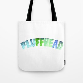 Fluffhead Watercolor Text Tote Bag
