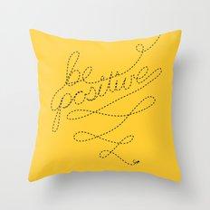 Be Positive! Throw Pillow