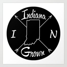 Indiana Grown IN Art Print