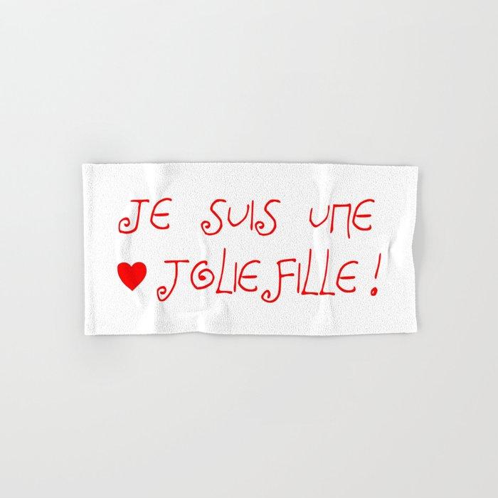 Je Suis Une Jolie Fille Lovebeautyjoliefilleheartcute Amourbeautifulwomengirl Hand Bath Towel By Oldking