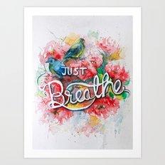 Just Breathe- Hand lettered Art Print