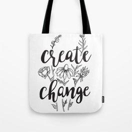 Create Change Tote Bag