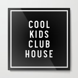 Cool Kids Club Metal Print