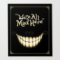 creepy Canvas Prints featuring We're All Mad Here by greckler