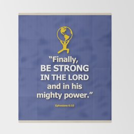 Be Strong Throw Blanket