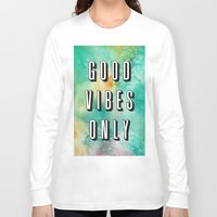 good vibes only Long Sleeve T-shirts featuring Good Vibes Only by Crafty Lemon