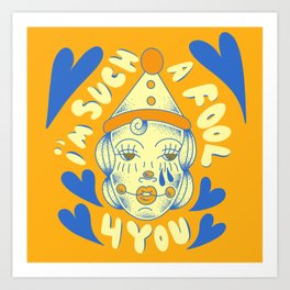 Fool 4 You Art Print