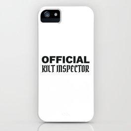 Scottish Pride Official Kilt Inspector Funny Scottish Gift iPhone Case