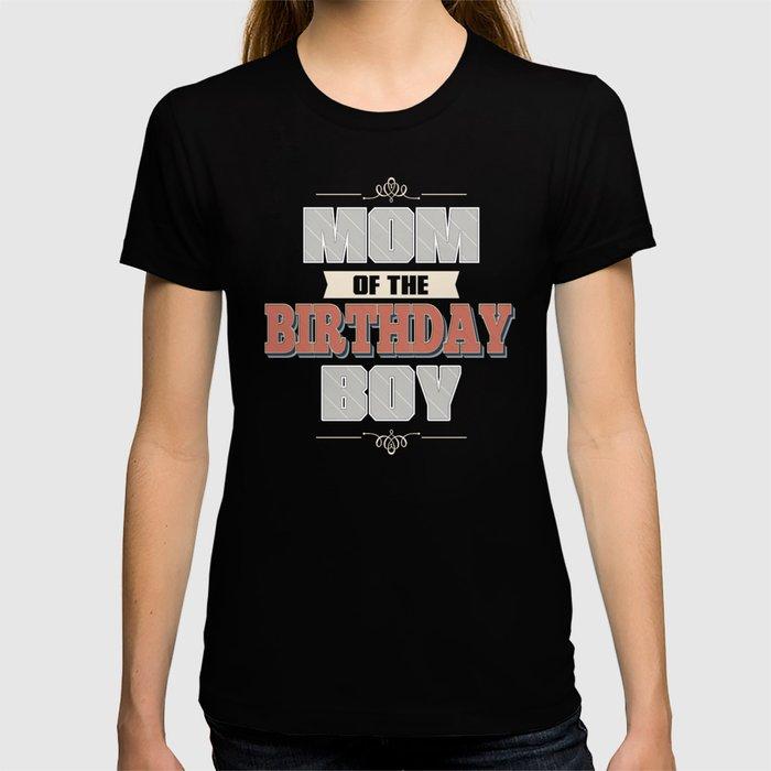 Mom Of The Birthday Boy T Shirt