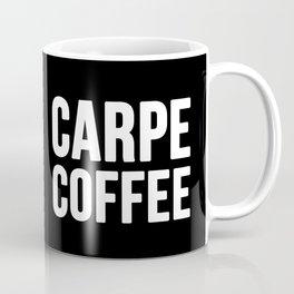 Carpe Coffee Coffee Mug
