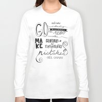 neil gaiman Long Sleeve T-shirts featuring make mistakes - neil gaiman by Brittany Alyse