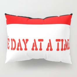 One Day at a Time (red block) Pillow Sham