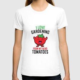 Gardener Gift I Love Gardening From My Head Tomatoes T-shirt
