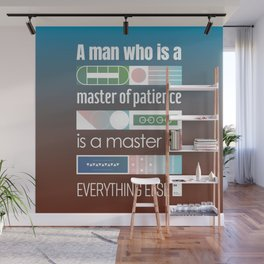 A man who is a master of patience is a master of everything else Wall Mural