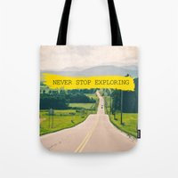 never stop exploring Tote Bags featuring Never stop exploring by Ale Ibanez