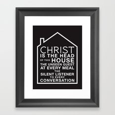 Christ is the head of this house Framed Art Print